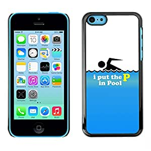 Ihec Tech / I Put The P In The Pool - Funny / Funda Case back Cover guard for iPhone 5C