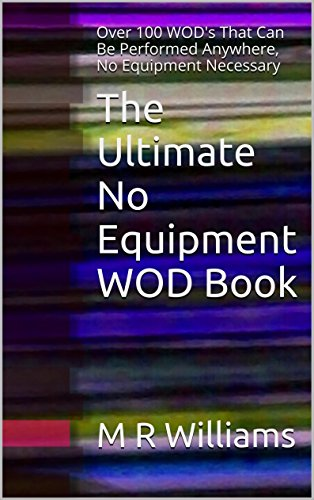 the-ultimate-no-equipment-wod-book-over-100-wods-that-can-be-performed-anywhere-no-equipment-necessa