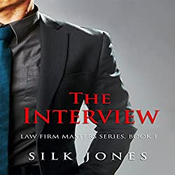 The Interview: Law Firm Erotica Book 1