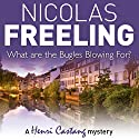 What Are the Bugles Blowing for? Audiobook by Nicolas Freeling Narrated by Philip Franks