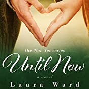 Until Now: Not Yet, Book 2 | Laura Ward