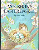 img - for Mousekin's Easter Basket book / textbook / text book