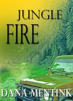 Jungle Fire: An edge of your seat romantic suspense in the jungle. by [Mentink, Dana]