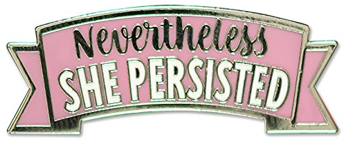- Nevertheless, She Persisted - Hard Enamel Pin (Cloisonne Pin)