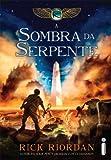 A Sombra da Serpente. Crônicas dos Kane - Volume 3