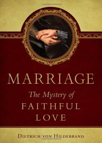 Marriage: The Mystery of Faithful Love PDF