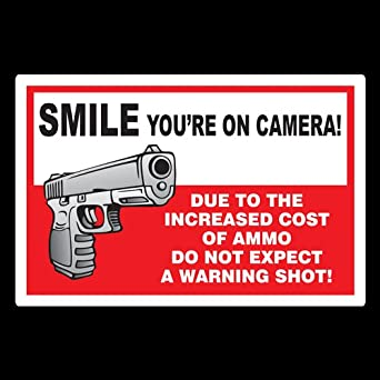 Smile! You're On Camera - Due To Cost Of Ammo, Do Not Expect