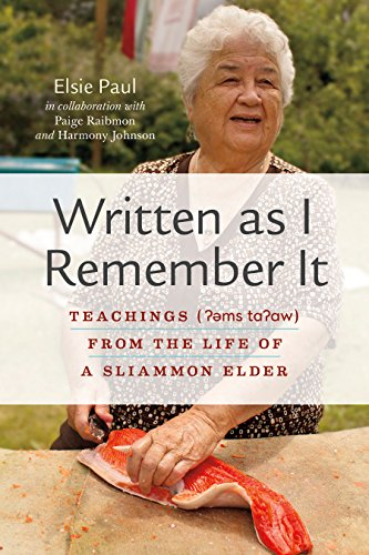 Written as I Remember It: Teachings (?əms ta?aw) From the Life of a Sliammon Elder (Women and Indigenous Studies)