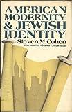 American Modernity and Jewish Identity, Steven M. Cohen, 0422777404
