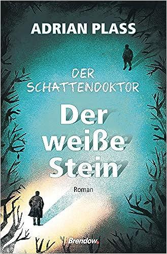 Der Schattendoktor (2): Der weiße Stein: Roman