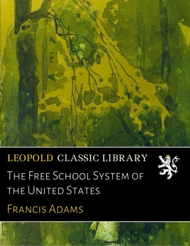 The Free School System of the United States ebook