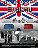 3D Book of the England. Anaglyph 3D images of British architecture, culture, nature, landscapes in Yorkshire, London, Dover, Kent and across the United (3D Books 72)