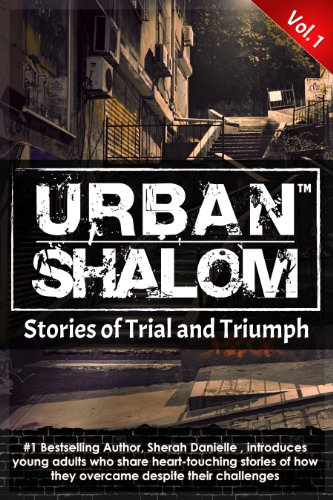 Urban Shalom: Stories of Trial and Triumph, Vol. 1