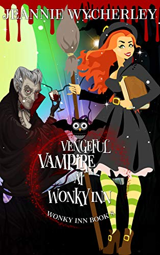 Vengeful Vampire at Wonky Inn: Wonky Inn Book 8 by [Wycherley, Jeannie]