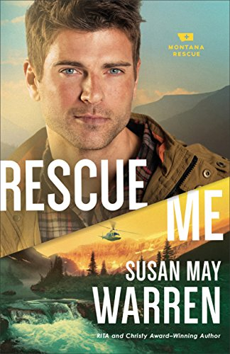 Rescue Me (Montana Rescue Book #2) by [Warren, Susan May]