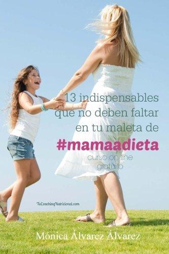 13 Indispensables Que No Deben Faltar En Tu Maleta de #Mamaadieta: Tucoachingnutricional.com