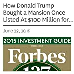 How Donald Trump Bought a Mansion Once Listed At $100 Million for Pennies on the Dollar | Erin Carlyle