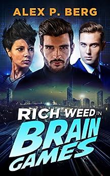 Brain Games (Rich Weed Book 3) by [Berg, Alex P.]