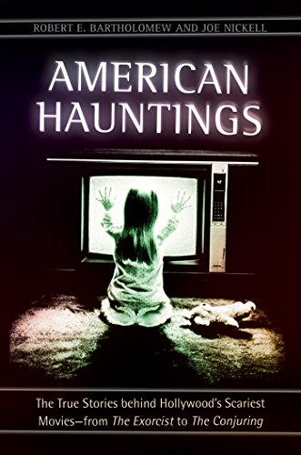 Download American Hauntings: The True Stories behind Hollywood's Scariest Movies-from The Exorcist to The Conjuring Pdf
