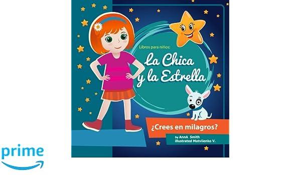 Libros para niños: La Chica y la Estrella.: Libros para niños 4-8 Años, Libros en español para niños. Cuentos para antes de dormir.