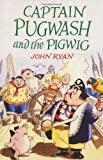 Captain Pugwash and Pigwig, John Ryan, 1847800254