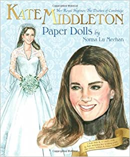 Book Kate Middleton Her Royal Highness the Duchess of Cambridge Paper Dolls by Norma Lu Meehan, Paper Dolls (2014)