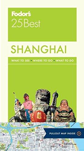 Fodor's Shanghai 25 Best (Full-color Travel Guide) (Best Of Shanghai 2019)