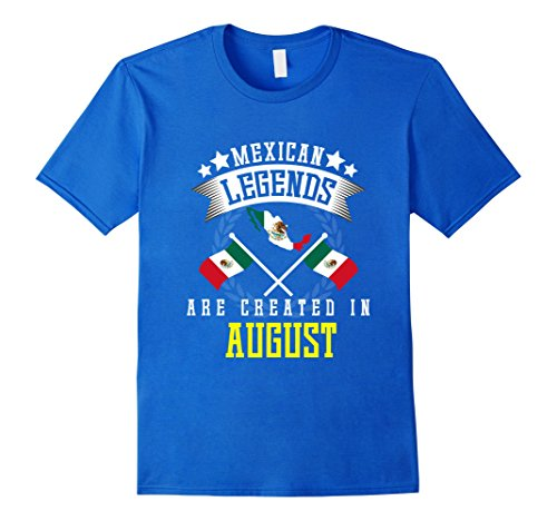 Mexico International Costume (Mens Funny Mexican Legends Are Created In August T-shirt Mexico 3XL Royal Blue)
