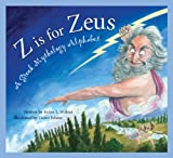 Z is for Zeus: A Greek Mythology Alphabet (Art and Culture)