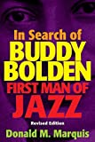 In Search of Buddy Bolden: First Man of Jazz