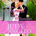 Tamed by the Billionaire: The Bad Boy Billionaires Series, Book 1 Audiobook by Judy Angelo Narrated by Janine Santana