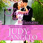 Tamed by the Billionaire : The Bad Boy Billionaires Series, Book 1 | Judy Angelo
