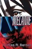 Melanie by Thomas Barnett (2004-02-29)