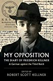 #5: My Opposition: The Diary of Friedrich Kellner - A German against the Third Reich