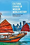 Cultural Change in Modern World History: Cases, Causes and Consequences