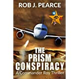 THE PRISM CONSPIRACY (A Commander Roy Thriller Book 2)