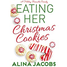 Eating Her Christmas Cookies: A Holiday Romantic Comedy