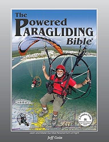 powered paragliding bible 4 jeff goin tim kaiser dennis pagen rh amazon com
