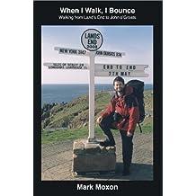 When I Walk, I Bounce: Walking from Land's End to John o'Groats
