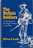 The Buffalo Soldiers a Narrative of the Negro Calvary in the West