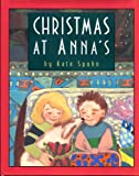 Christmas at Anna's, Kate Spohn, 0670848956