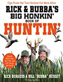 Rick and Bubba's Big Honkin' Book of Huntin', Rick Burgess and Bill Bussey, 1401604013