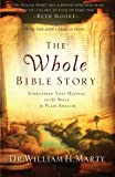 The Whole Bible Story, William H. Marty, 0764208292