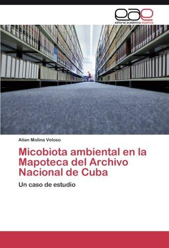 Descargar Libro Micobiota Ambiental En La Mapoteca Del Archivo Nacional De Cuba Molina Veloso Alian