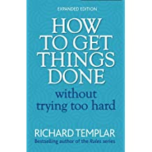 How to Get Things Done Without Trying Too Hard 2e (2nd Edition)