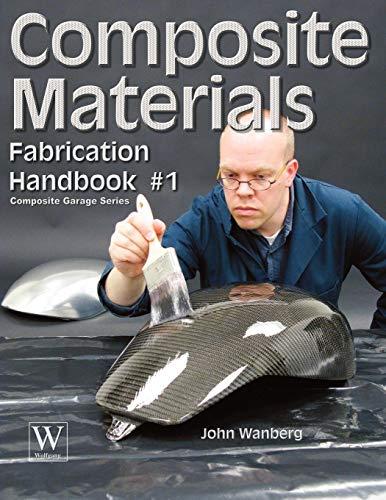 Composite Materials: Fabrication Handbook #1 (Composite Garage Series)