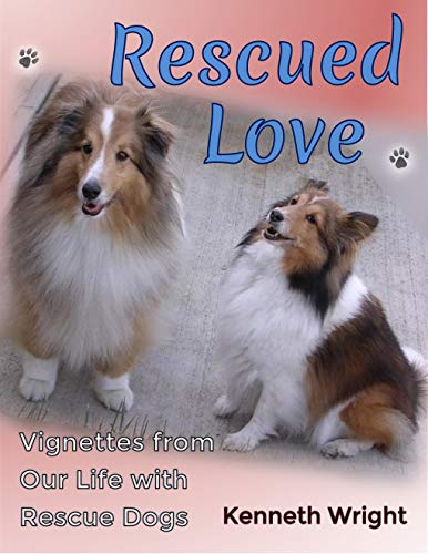 (Rescued Love: Vignettes from Our Life with Rescue)