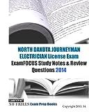NORTH DAKOTA JOURNEYMAN ELECTRICIAN License Exam ExamFOCUS Study Notes & Review Questions 2014
