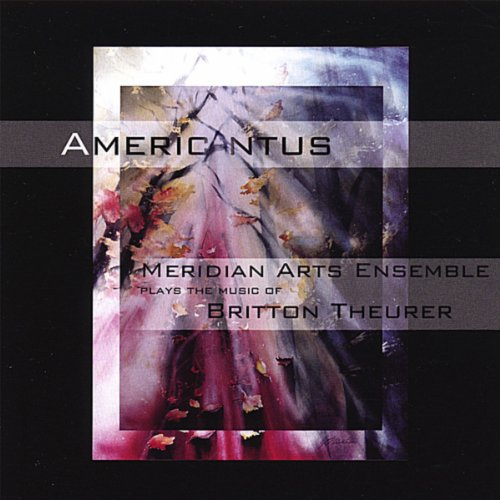 - Americantus: The Music of Britton Theurer