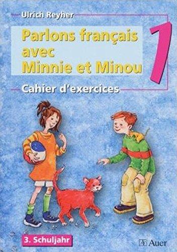 Parlons francais avec Minnie et Minou, Cahier d' exercices 1, 3. Schuljahr (Fremdsprachenlernen in der Grundschule)
